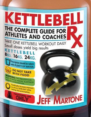 Kettlebell Rx By Martone, Jeff